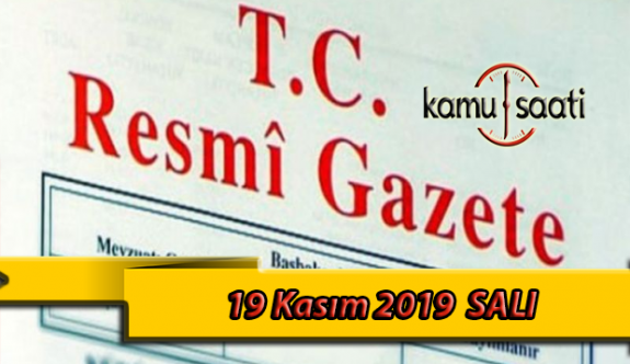 19 Kasım 2019 Salı Tarihli TC Resmi Gazete Kararları