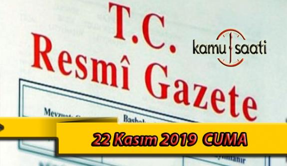 22 Kasım 2019 Cuma Tarihli TC Resmi Gazete Kararları
