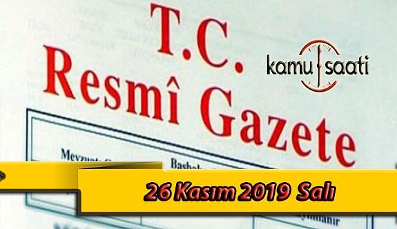 26 Kasım 2019 Salı Tarihli TC Resmi Gazete Kararları