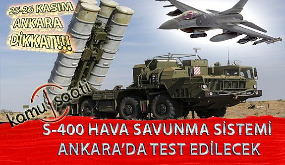 Ankara'da S-400 Hava Savunma Sistemi Test Edilecek | Ankara'da F-16 Savaş Uçakları Alçak Uçuş Yapacak