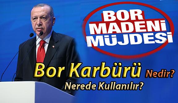 Başkan Erdoğan'dan 'Bor madeni' Müjdesi |  Bor Karbürü Nedir?