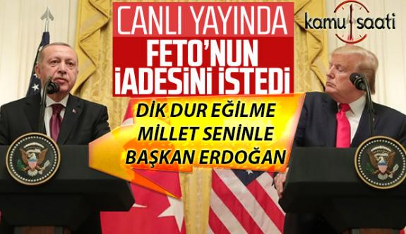 Başkan Erdoğan: FETÖ Elebaşını ABD'den Canlı Yayında İstedi