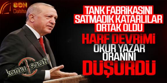 Başkan Erdoğan, Tank Fabrikası Satıldı İddiasını Yalanladı | Harf Devrimi Okuma Yazma Oranı