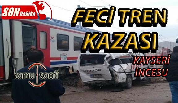 Kayseri İncesu'da Dokuzpınar Hemzemin Geçidinde Feci Tren Kazası