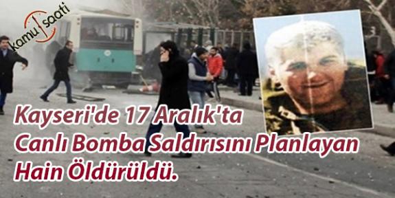 Kayseri'de Bombalı Saldırı Düzenleyip, 15 Askerimizi Şehit Eden Terörist Öldürüldü