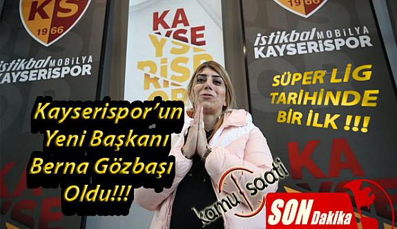 Kayserispor Başkanı Resmen Berna Gözbaşı Oldu! | Süper Ligin İlk Kadın Başkanı Berna Gözbaşı !!