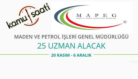 Maden ve Petrol İşleri Genel Müdürlüğü 25 Uzman Personel Alımı