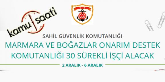 Sahil Güvenlik Komutanlığı Marmara ve Boğazlar Onarım Destek Komutanlığı 30 İşçi Personel Alımı