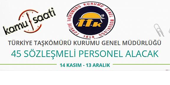 Türkiye Taş kömürü Kurumu Genel Müdürlüğü 45 Sözleşmeli Personel Alımı Yapacak