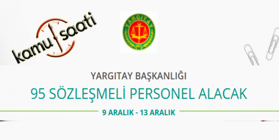 Yargıtay Başkanlığı 95 Sözleşmeli Personel Alımı