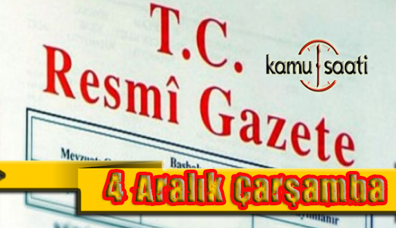 04 Aralık 2019 Çarşamba  Tarihli TC Resmi Gazete Kararları
