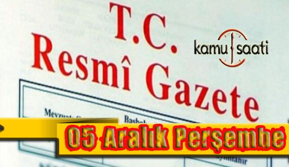 05 Aralık 2019 Perşembe Tarihli TC Resmi Gazete Kararları