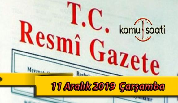 11 Aralık 2019 Çarşamba Tarihli TC Resmi Gazete Kararları