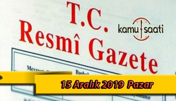15 Aralık 2019 Pazar Tarihli TC Resmi Gazete Kararları