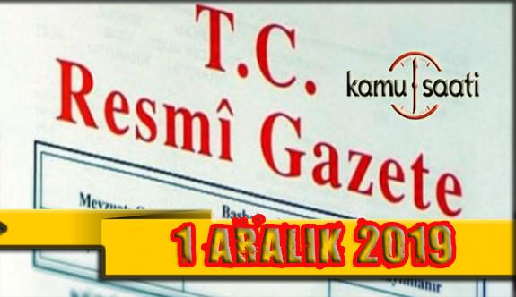 01 Aralık 2019 Pazar Tarihli TC Resmi Gazete Kararları