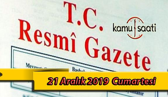 21  Aralık 2019 Cumartesi Tarihli TC Resmi Gazete Kararları