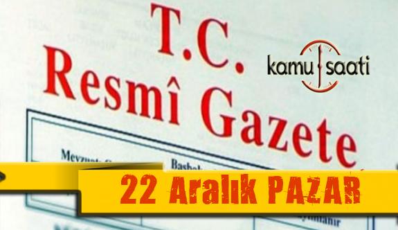 22 Aralık 2019 Pazar Tarihli TC Resmi Gazete Kararları