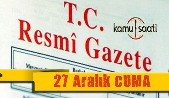 27 Aralık 2019 Cuma Tarihli TC Resmi Gazete Kararları