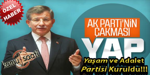 Ahmet Davutoğlu'nun Partisinin İsmi: YAP | Yaşam ve Adalet Partisi