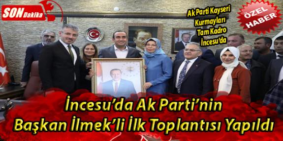 Ak Parti Kayseri İl Kurmayları, İncesu Belediye Başkanı Mustafa İlmek'i Ziyaret Etti