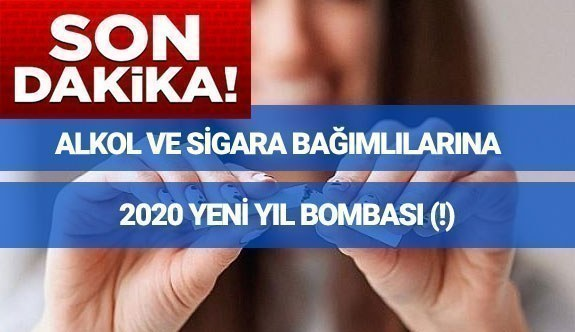 Alkol ve Sigara kullananlara 2020 yeni yıl müjdesi (!)