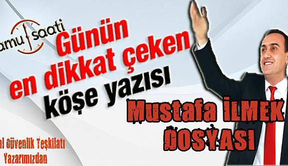 Büyük Başkan Mustafa İlmek'in Ak Parti'ye Geçiş Dosyası