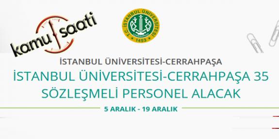 İstanbul Üniversitesi Cerrahpaşa Rektörlüğü 35 Sözleşmeli Personel Alımı