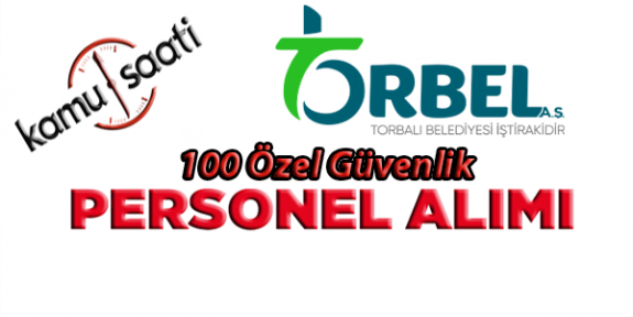 İzmir Torbalı Personel 100 Özel Güvenlik İşçi Personel Alımı