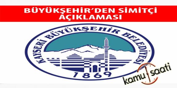 Kayseri Büyükşehir Belediyesinden Simitçi Açıklaması