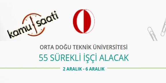 Orta Doğu Teknik Üniversitesi 55 İşçi Personel Alımı