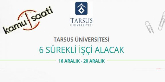 Tarsus Üniversitesi Sözleşmeli İşçi Personel Alımı Yapacak