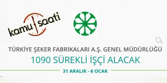 Türkiye Şeker Fabrikaları Genel Müdürlüğü 1090 İşçi Personel Alımı