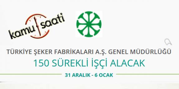 Türkiye Şeker Fabrikaları Genel Müdürlüğü 150 İşçi Personel Alımı 2020