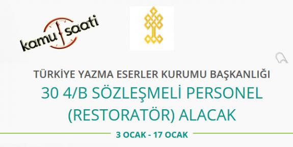 Türkiye Yazma ve Eserler Kurumu Başkanlığı 30 Restoratör Personel Alımı