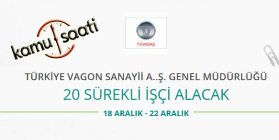 TÜVASAŞ Türkiye Vagon Sanayii A.ş. Genel Müdürlüğü 20 İşçi Personel Alımı