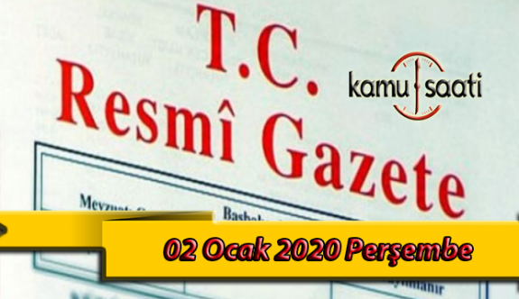 02 Ocak 2020 Perşembe TC Resmi Gazete Kararları