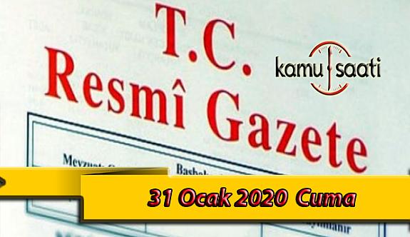 31 Ocak 2020 Cuma TC Resmi Gazete Kararları