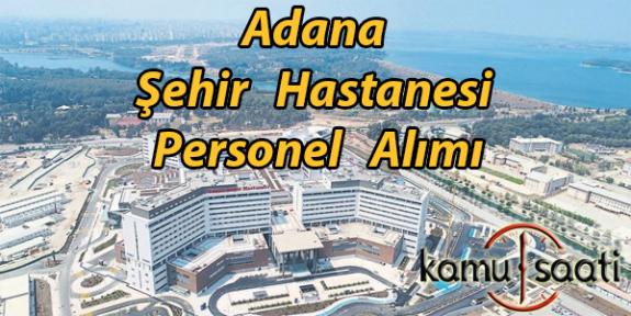 Adana Şehir Hastanesi Personel Alımı, İş Başvurusu