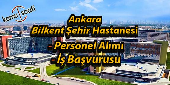 Ankara Şehir Hastanesi Personel Alımı, İş Başvurusu