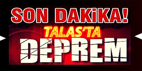 Kayseri TALAS'ta Deprem Son Dakika
