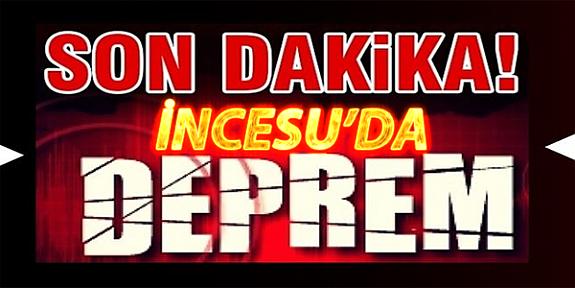 Kayseri'de deprem,İncesu da hissedildi
