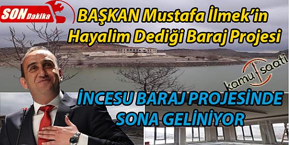 Kayseri İncesu Belediye Başkanı Mustafa İlmek İncesu Baraj Projisine Hız Verdi
