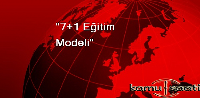 7+1 Eğitim Modeli ile Öğrencilere iş İmkanı Sağlanıyor