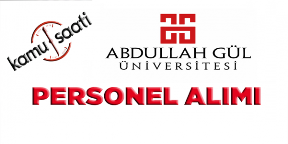 Abdullah Gül Üniversitesi 10 İşçi Personel Alımı