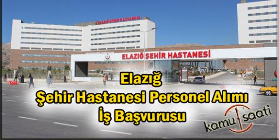 Elazığ Şehir Hastanesi Personel Alımı, İş Başvurusu