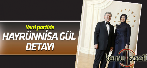 Hayrunnisa Gül'ün Babacan'ın kuracağı partinin İçerisinde yer alacak .