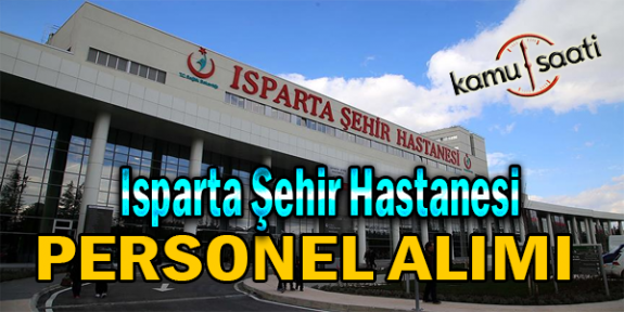 Isparta Şehir Hastanesi Personel Alımı, İş Başvurusu