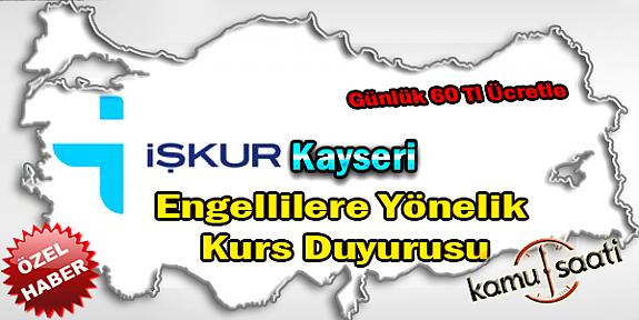Kayseri'de Engelli Vatandaşlarımıza Özel Kurs Duyurusu