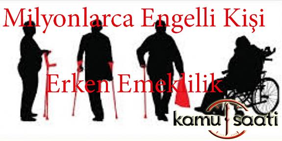 Milyonlarca Engelliye Erken Emeklilik Müjdesi !!