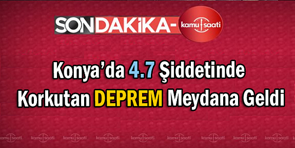 Son Dakika: Konya Derebucak'da 4.7 Büyüklüğünde Deprem Meydana Geldi